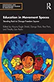 Education in Movement Spaces: Standing Rock to Chicago Freedom Square (Indigenous and Decolonizing Studies in Education)