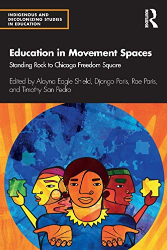 Compare Textbook Prices for Education in Movement Spaces: Standing Rock to Chicago Freedom Square Indigenous and Decolonizing Studies in Education 1 Edition ISBN 9780367344597 by Eagle Shield, Alayna,Paris, Django,Paris, Rae,San Pedro, Timothy