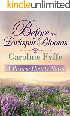 Before the Larkspur Blooms (A Prairie Hearts Novel Book 2)