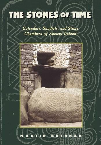 The Stones of Time: Calendars, Sundials, and Stone Chambers of Ancient Ireland