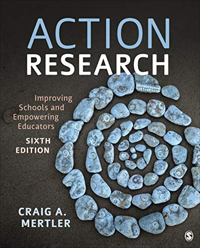 Compare Textbook Prices for Action Research: Improving Schools and Empowering Educators 6 Edition ISBN 9781544324395 by Mertler, Craig A.