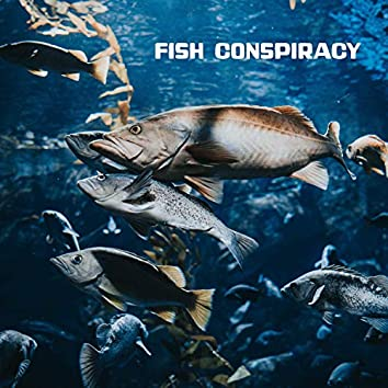 Fish Conspiracy