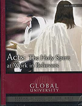 Unknown Binding Acts: The Holy Spirit at Work in Believers, An Independent-Study Textbook (Berean School of the Bible) 3rd Edition Book