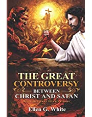 The Great Controversy Between Christ and Satan : (Illustrated) With Original Illustrations