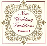 New Wedding Traditions Volume I