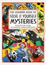 The Usborne Book of Solve It Yourself Mysteries