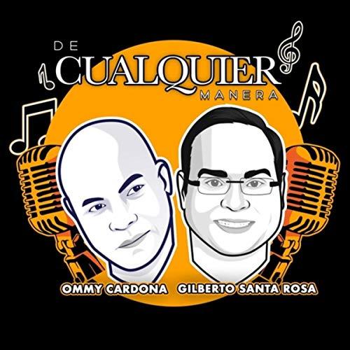 De Cualquier Manera (feat. Gilberto Santa Rosa)