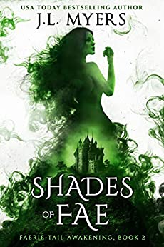 Shades of Fae (Faerie-Tail Awakening Book 2) by [J.L. Myers]