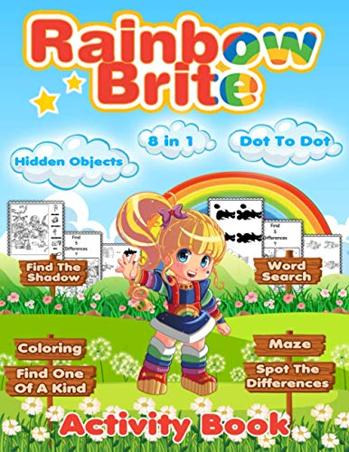 Rainbow Brite Activity Book: Perfect Book One Of A Kind, Find Shadow, Word Search, Spot Differences, Hidden Objects, Maze, Dot To Dot, Coloring Activities Books For Adults, Kids
