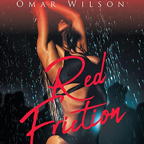 Red Friction Audiobook By Omar Wilson cover art