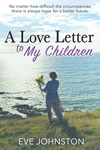 A Love Letter to My Children No matter how difficult the circumstances there is always hope product image