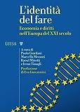 L'identità del fare: Economia e diritti nell'Europa del XXI secolo
