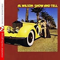 Show And Tell (Digitally Remastered) by Al Wilson (2012-08-29)