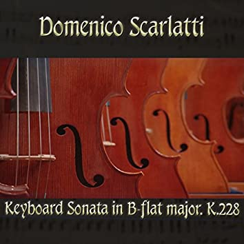 Domenico Scarlatti: Keyboard Sonata in B-flat major, K.228