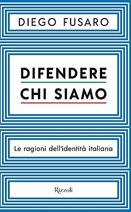Libro di diego fusaro - difendere chi siamo. le ragioni dell`identità italiana (italiano) copertina rigida 978-8817148825