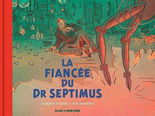 Blake & Mortimer - Hors-série - Tome 11 - La Fiancée du Dr Septimus - Collection Le Nouveau Chapitr