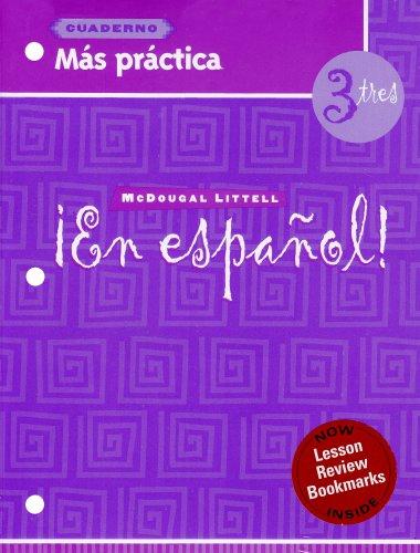 ¡En español!: Más práctica cuaderno (Workbook) with Lesson Review Bookmarks Level 3 (Spanish Edition)