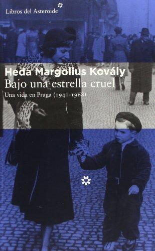 Bajo una estrella cruel: Una vida en Praga (1941-1968) (Libros del Asteroide)