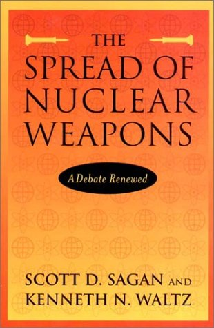 The Spread of Nuclear Weapons: A Debate Renewed (Second Edition)