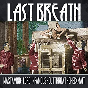 Last Breath (feat. Mastamind, Lord Infamous & Cutthroat)