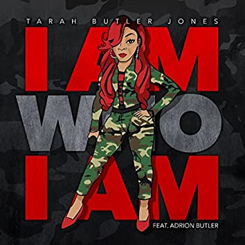 I Am Who I Am (feat. Adrion Butler)