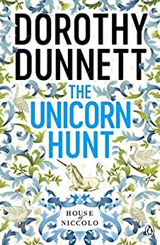 The Unicorn Hunt: The House of Niccolo 5 by [Dorothy Dunnett]