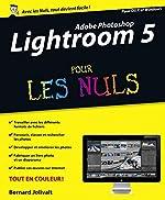 Adobe Photoshop Lightroom 5 pour les Nuls de Bernard JOLIVALT