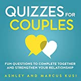 Quizzes for Couples: Fun Questions to Complete Together and Strengthen...
