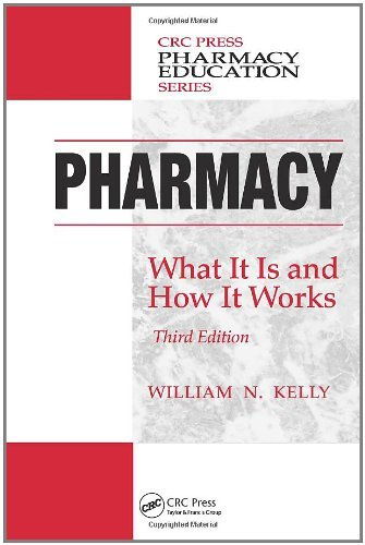 Pharmacy: What It Is and How It Works, Third Edition (Pharmacy Education Series)