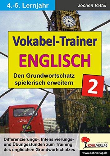 Der Vokabel-Trainer - Band 2: Den englischen Grundwortschatz spielerisch erweitern