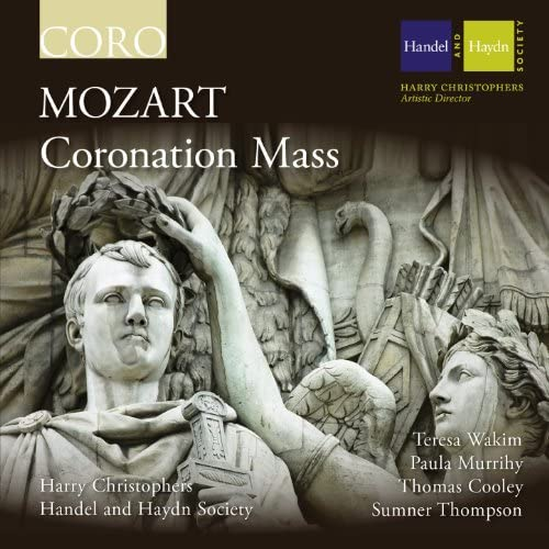 Handel & Haydn Society & Harry Christophers feat. Teresa Wakim, Paula Murrihy, Thomas Cooley & Sumner Thompson