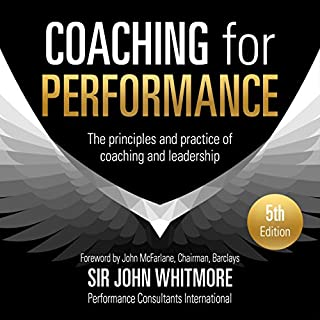 Coaching for Performance, 5th Edition: The Principles and Practice of Coaching and Leadership cover art