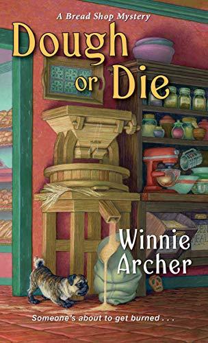 Dough or Die (A Bread Shop Mystery Book 5) by [Winnie Archer]
