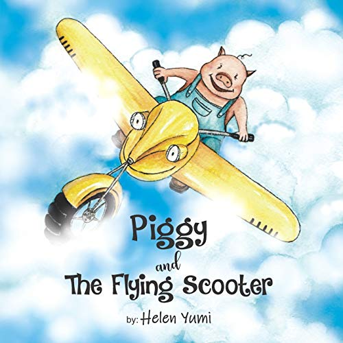 Piggy and The Flying Scooter: 1 (The Piggy Bank)