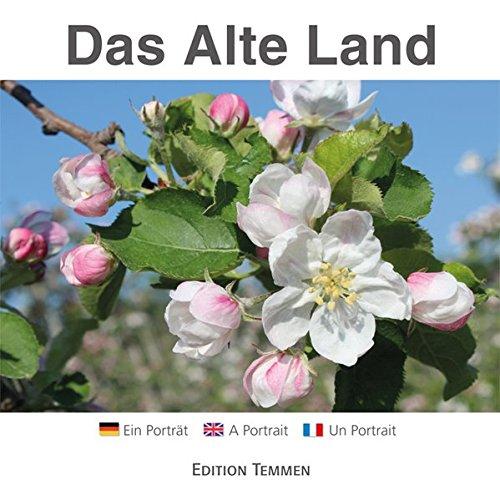 Das Alte Land: Ein Porträt: Ein Portrait