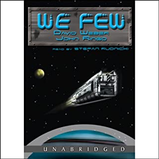 We Few     Prince Roger Series, Book 4              By:                                                                                                                                 David Weber,                                                                                        John Ringo                               Narrated by:                                                                                                                                 Stefan Rudnicki,                                                                                        Gabrielle de Cuir                      Length: 16 hrs     1,972 ratings     Overall 4.5