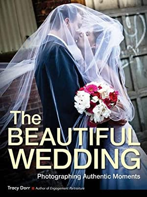 The Beautiful Wedding: Photography Techniques for Capturing Authentic Moments