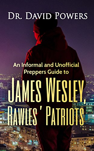 An Informal and Unofficial Preppers Guide to James Wesley, Rawles' Patriots