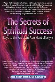 The Secrets of Spiritual Success: Keys to the Art of an Abundant Lifestyle