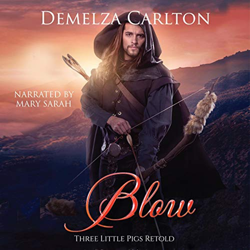 Blow: Three Little Pigs Retold Audiobook By Demelza Carlton cover art