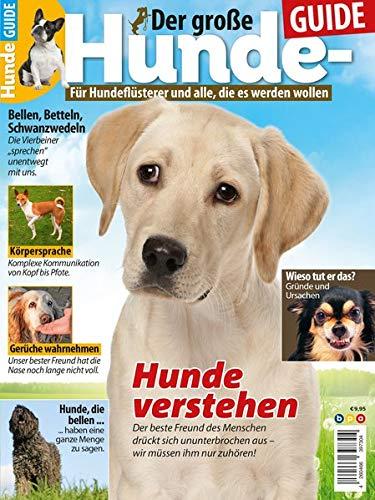 Der große Hunde-GUIDE: Für Hundeflüsterer und alle, die es werden wollen
