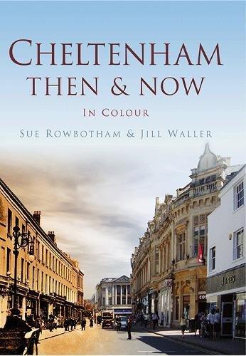 Cheltenham Then & Now (Then & Now (History Press))