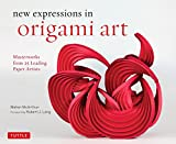 New Expressions in Origami Art: Masterworks from 25 Leading Paper Artists (English Edition)