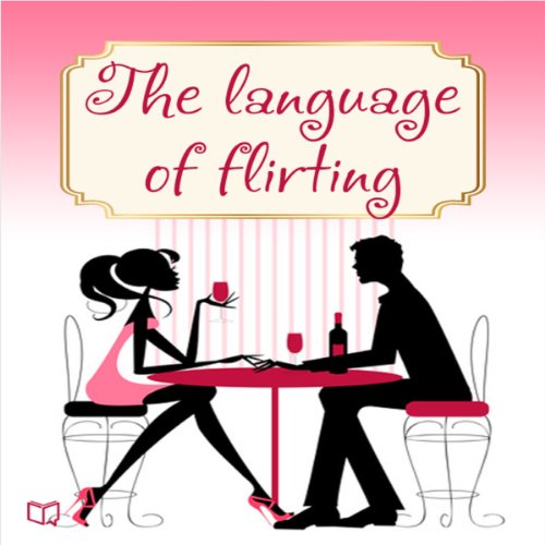 Language of Flirting audiobook cover art