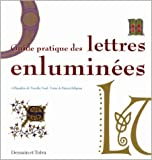 Guide pratique des lettres enluminées de - Editions Dessain et Tolra