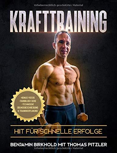KRAFTTRAINING - HIIT FÜR SCHNELLE ERFOLGE:: Trainingspläne für Muskelaufbau und Fettverbrennung. Inkl. Farbbilderserie & BONUSVIDEOS!