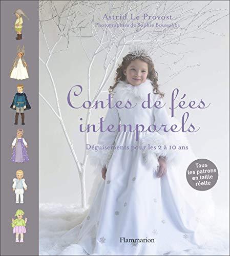 Contes de fées intemporels: DÉGUISEMENTS POUR LES 2 À 10 ANS (Les intemporels)