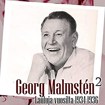 Georg Malmstén 2 - Lauluja vuosilta 1934 - 1936