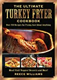 The Ultimate Turkey Fryer Cookbook: Over 150 Recipes for Frying Just About Anything (English Edition)