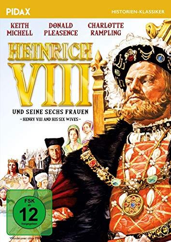 Heinrich VIII. und seine sechs Frauen (Henry VIII and His Six Wives) / Historisches Porträt des berüchtigten Königs (Pidax Historien-Klassiker)